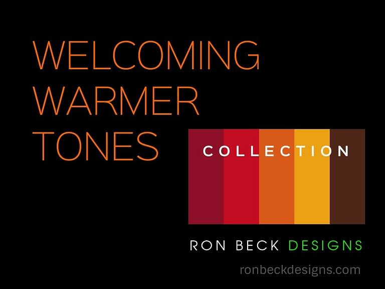 Welcoming WARMER Tones collection - ron beck designs - 1024 768